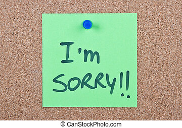 Post it note with i'm sorry - Post it note green with i'm...