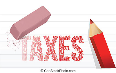erase taxes concept illustration design over a white...
