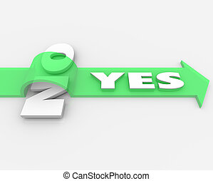 Yes Over No Arrow Jumps Word Approval Agreement