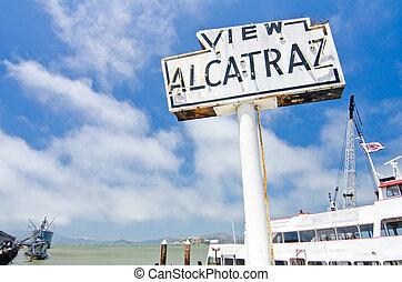 View Alcatraz - Alcatraz sign with Alcatraz visible in the...