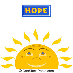 Hope - A bright cheerful sun looking up at the words: Hope