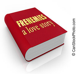 Frenemies A Love Story Book Cover Friends Become Enemies -...