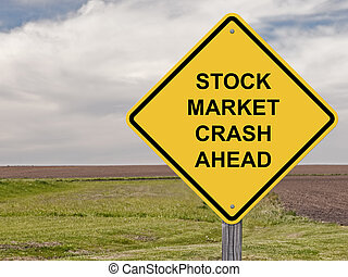 Caution Sign - Stock Market Crash Ahead - Stock Market Crash...