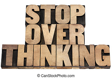 stop overthinking in wood type
