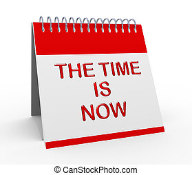 3d time is now calender - 3d render of time is now calender...