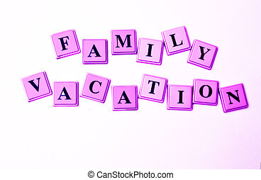 Family Vacation spelled out in colored blocks.