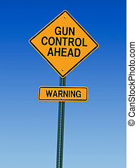 gun control ahead warning sign - gun control ahead warning...