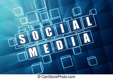 social media in blue glass cubes - social media - text in 3d...