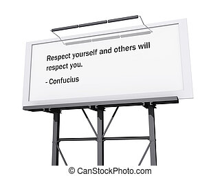 Respect yourself and others will respect you - A billboard...