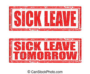 Sick leave-stamps - Set of grunge rubber stamps with text...