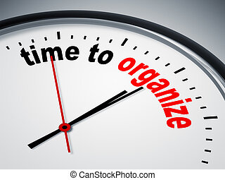 time to organize - An image of a nice clock with time to...