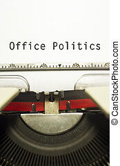 office politics, message on typewriter for conceptual...