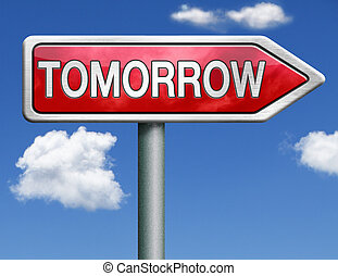 tomorrow road sign arrow - tomorrow what will the future...