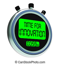 Time For Innovation Meaning Creative Development And...
