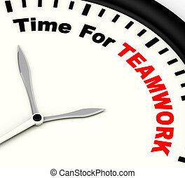 Time For Teamwork Message Shows Combined Effort And Cooperation