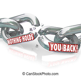 Freedom Nothing Holds You Back Chain Links Breaking Free -...