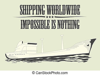 Shipping worldwide - Vector illustration of a ship with text...