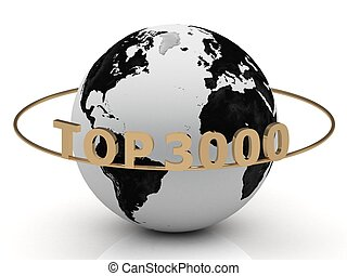 TOP 3000 of gold letters on the ring around the earth