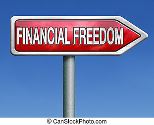 financial freedom or liberty independance independant...