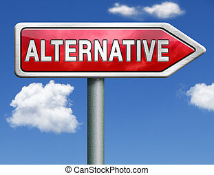 alternative choice choose different option