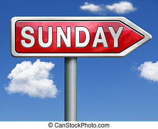 Sunday road sign arrow - Sunday week next or following day...