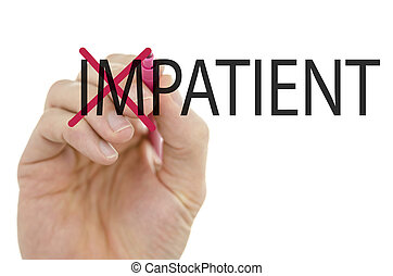 Turning the word Impatient into Patient by crossing off...