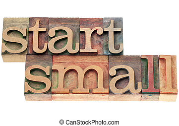 start small in wood type