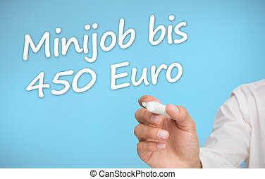 Businessman writing with a marker minijob bis 450 euro on...