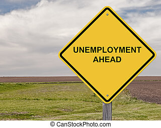 Unemployment Ahead - Caution Sign