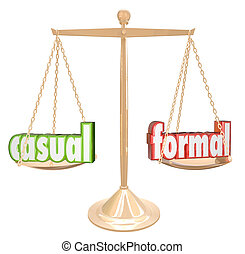 The words Casual and Formal on a gold scale or balance to...