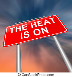 The heat is on - Illustration depicting a sign with a heat...