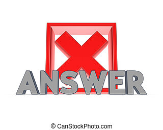 Red cross mark and word ANSWERIsolated on white background3d...