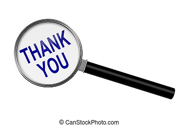 Thank You - Magnifying Glass with words Thank You isolated...