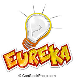 eureka word and light bulb on white background