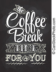 Poster lettering the coffee break time for you stylized...