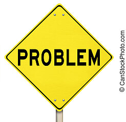 Problem Yellow Warning Sign Caution Trouble Issue - The word...