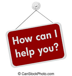 How can I help you sign - A red and white sign with the...
