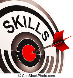 Skills Target Shows Aptitude, Competence And Abilities -...