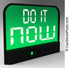 Do It Now Clock Showing Urgency For Action - Do It Now Clock...