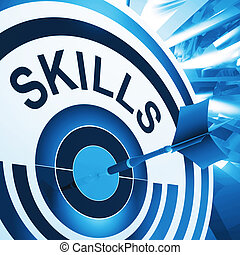 Skills Target Means Aptitude, Competence And Abilities -...