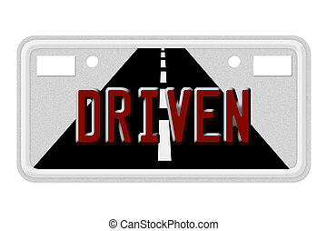 Driven - The words Driven on a gray license plate isolated...