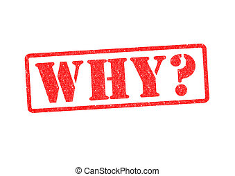 WHY? Rubber Stamp over a white background.