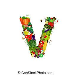 Fresh vegetables and fruits letter V