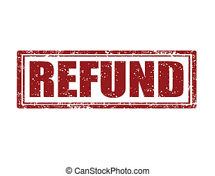 Refund -stamp - Grunge rubber stamp with word refund...