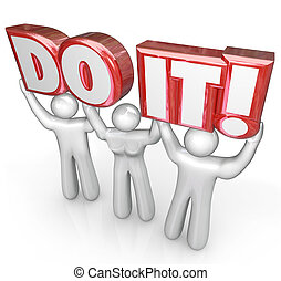 Do It People Team Lift Words Determination Teamwork - A team...