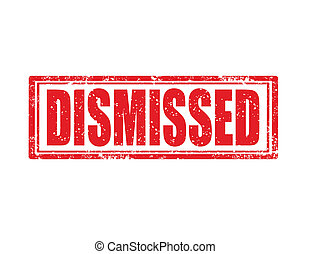 Dismissed - stamp - Grunge rubber stamp with word...