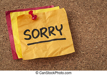 sorry - apology on sticky note - sorry apology - handwriting...