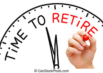 Time to Retire - Hand writing Time to Retire concept with...
