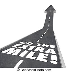 Go the Extra Mile Words Road Saying - The words or saying Go...