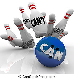 Can Vs Can't Bowling Balls Strike Overcoming Naysayers - A...